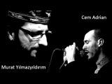 Cem Adrian & Murat Yılmazyıldırım - Ağladıkça