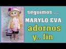 MUÑECA Marylo Eva adornos y fin del curso video 296