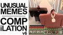 UNUSUAL MEMES COMPILATION V6