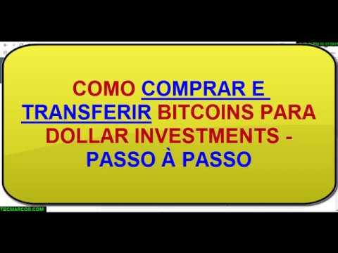 Como Comprar e Transferir Bitcoins para Dollar Investments