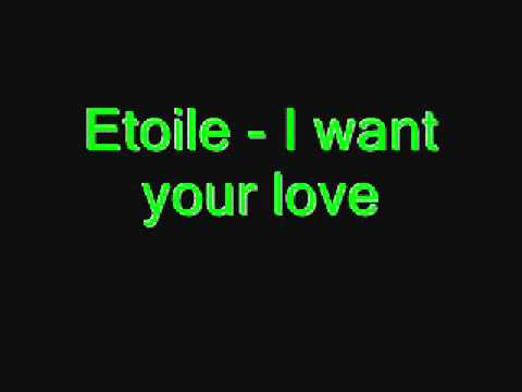 Etoile - i want your love