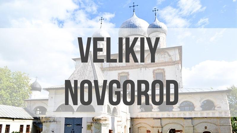 Russia Vlog: Velikiy Novgorod