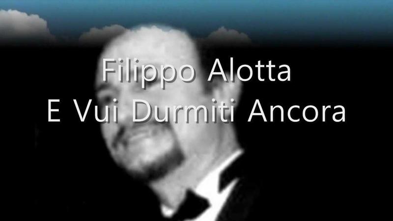 Filippo Alotta - E Vui Durmiti Ancora (HD)