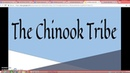 Chinook Tribe history assignment/documentry