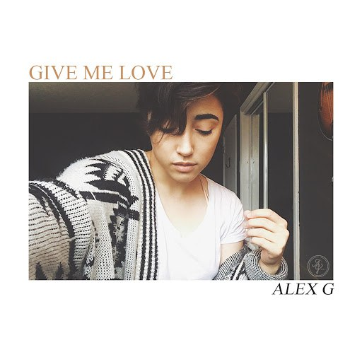 Alex G альбом Give Me Love