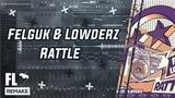 Felguk &amp Lowderz - Rattle (FL Studio Remake + FLP)