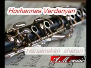 Hovhannes Vardanyan - Harsanekan sharan  /klarnet /