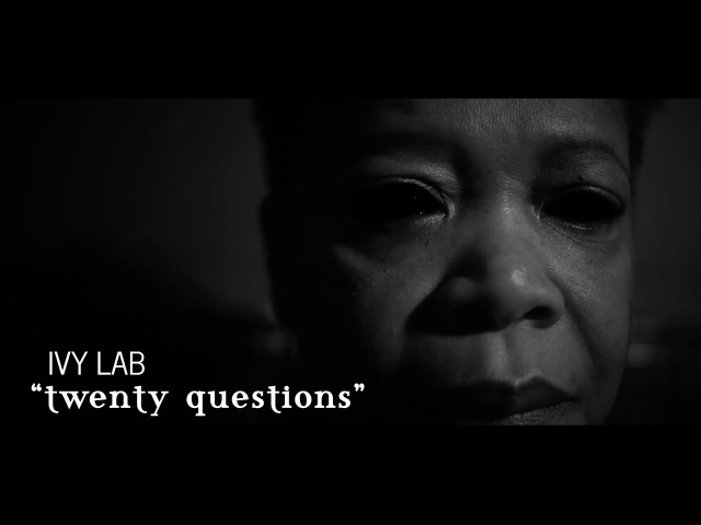 Ivy Lab - Twenty Questions (Official Video) [Critical Music]
