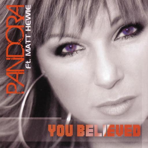 Pandora альбом You Believed Remixes