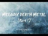 Melodic Death Metal Part I