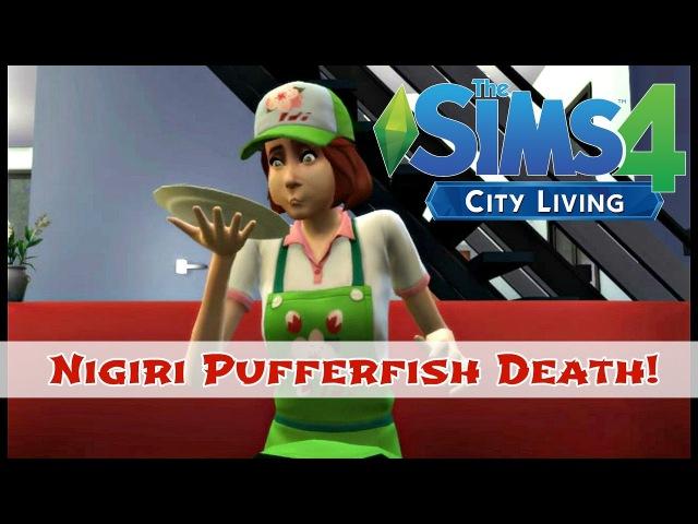 The Sims 4 City Living Nigiri Pufferfish Death