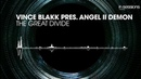 Vince Blakk pres Angel II Demon The Great Divide In Sessions OUT NOW