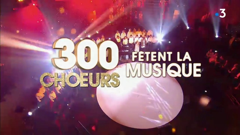 300 Choeurs fêtent la musique