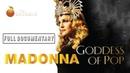 Madonna: Goddess of Pop (FULL DOCUMENTARY)