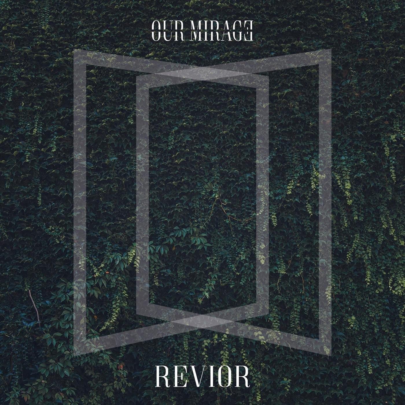Our Mirage - Revivor [single] (2017)