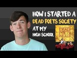 HOW I STARTED A DEAD POETS SOCIETY AT MY HIGH SCHOOL!!!
