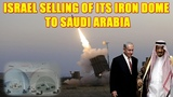 Israel Rejects Reported Selling of Its Iron Dome Missile Systems to Saudi Arabia