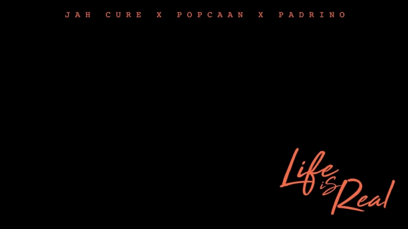 Jah Cure x Popcaan x Padrino - Life Is Real (Raw Version) _ Official Audio