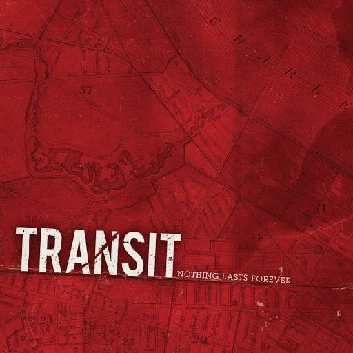 transit альбом Nothing Lasts Forever