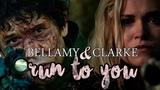 Bellamy & Clarke | Bellarke | The 100 [+season 5] | Run to you