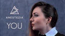 ANESTEZIA - YOU (Official Music Video)