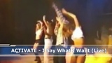 ACTIVATE-I Say What I Want (Live) (1995)