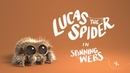 Lucas the Spider Spinning Webs