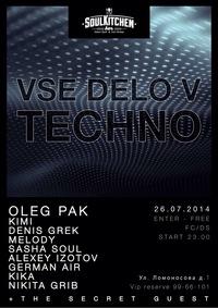 26/07/2014 VSE DELO V TECHNO @ SOUL KITCHEN Bar