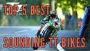 Top 5 best sounding ISLE OF MAN TT bikes