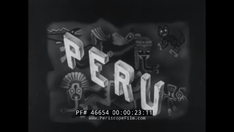 PERU SOUTH AMERICA LIMA CUZCO ANDES MOUNTAINS WORLD WAR II DOCUMENTARY FILM 46654