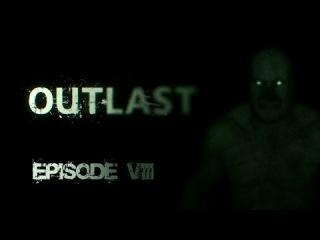 Outlast- Episode 8-