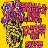 13\01 Skulls, Angels & Sluts, P-P Me, Stink Palm