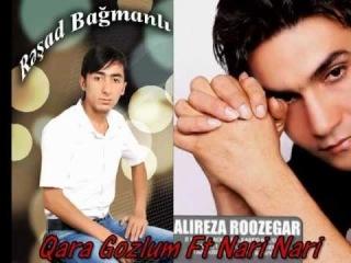 Resad Bagmanli ft Alireza Roozegar - Qara Gozlum Nari Nari