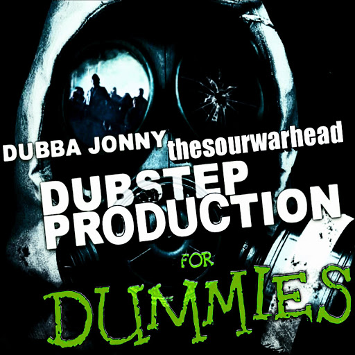 Dubba Jonny альбом Dubstep Production For Dummies (thesourwarhead Remix)
