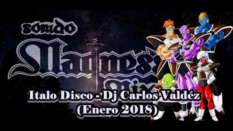 Italo Disco - Dj Carlos Valdez (Enero 2018)