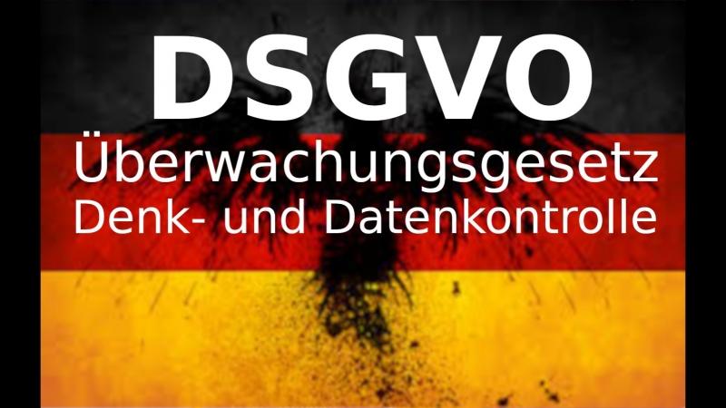 DSGVO – das Überwachungsgesetz, Denk- und Datenkontrolle made by Grüne
