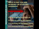 Way to say you are working or studying overnight