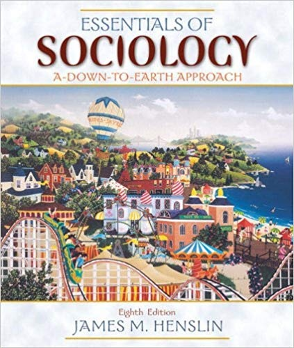 Essentials of Sociology: A Down-to-Earth Approach, 8th Edition