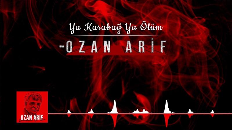 Ozan Arif Ya Karabağ Ya Ölüm