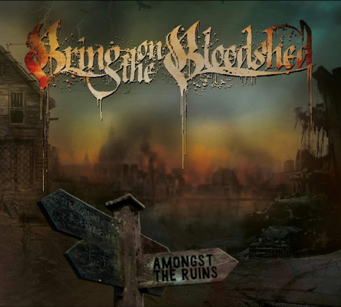 Bring On The Bloodshed - Amongst The Ruins (2016)