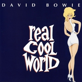 David Bowie альбом Real Cool World