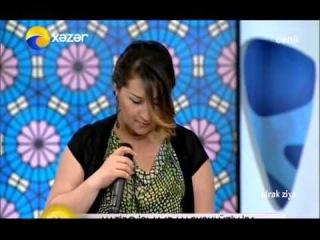 Xatire Islam - Qelbim Aglar 2013 (Bizim Gün/Xezer TV/26.04.2013)