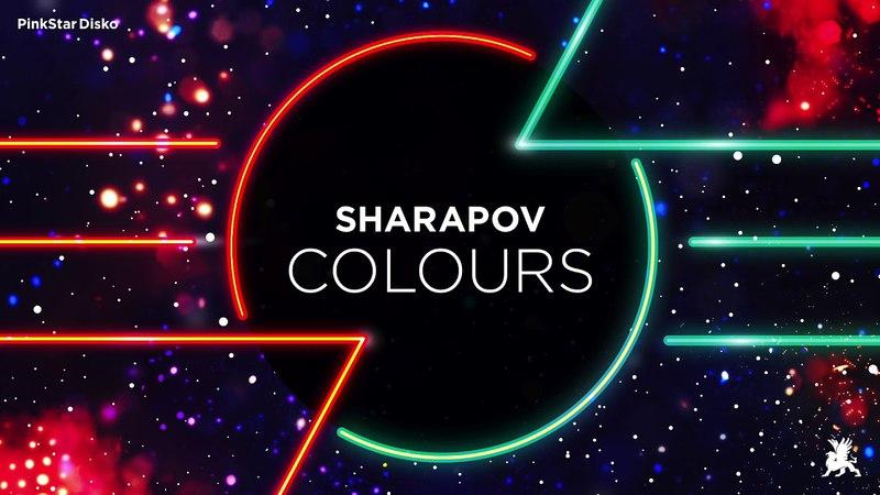 Sharapov Colours Original Club Mix