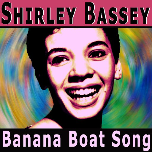 Shirley Bassey альбом Banana Boat Song