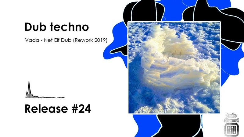 Dub techno Vada - Net Elf Dub (Rework)