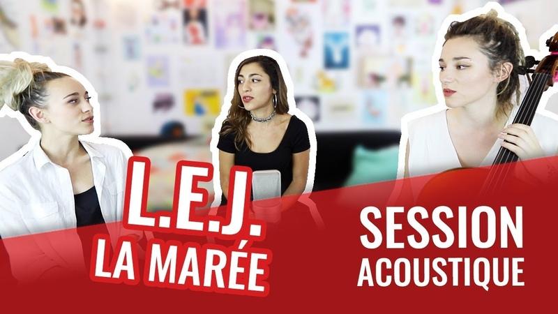 L.E.J —La Marée (session acoustique madmoiZelle)