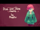 Rise and Shine meme | by Мафfin