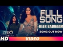 Heer Badnaam Full Video Song ZERO Katrina Kaif Shahrukh Khan Anushka Sharma