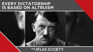 Ayn Rand: Every Dictatorship Is Based On Altruism
