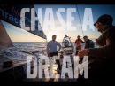 Chase a Dream | Volvo Ocean Race 2014-15